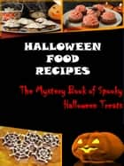 Halloween Food Recipes ebook by Patricia O Smith