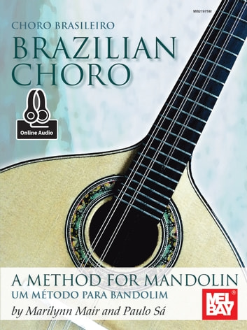 Brazilian Choro: A Method for Mandolin and Bandolim ebook by Marilynn Mair,Paulo Sa