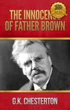 The Innocence of Father Brown ebook by G.K. Chesterton,Wyatt North