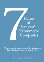 7 Habits of Successful Ecommerce Companies ebook by Damani, Chetan