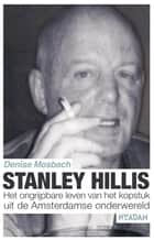 Stanley Hillis ebook by Denise Mosbach