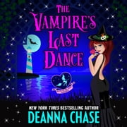 Vampire's Last Dance, The audiobook by Deanna Chase