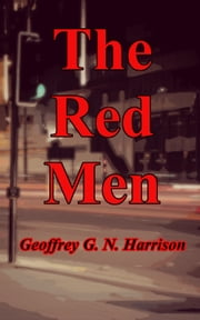 The Red Men ebook by Geoffrey G. N. Harrison