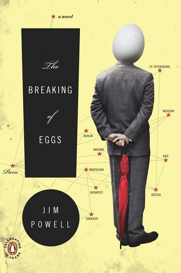The Breaking of Eggs - A Novel eBook by Jim Powell