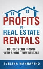 Profits in Real Estate Rentals ebook by Evelina Mannarino