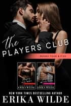 The Players Club Series: (Books #4-#5) ebook by Erika Wilde