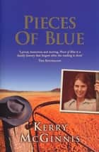 Pieces of Blue eBook by Kerry McGinnis