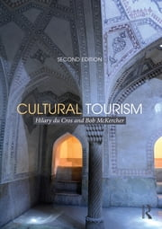 Cultural Tourism, 2nd Edition ebook by Hilary Du Cros,Bob McKercher