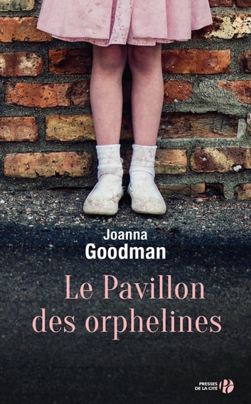 Le Pavillon des orphelines eBook by Joanna GOODMAN