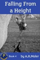 Falling From a Height ebook by A.R. Moler