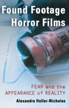 Found Footage Horror Films ebook by Alexandra Heller-Nicholas