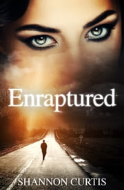 Enraptured ebook by Shannon Curtis