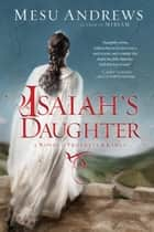 Isaiah's Daughter - A Novel of Prophets and Kings ebook by