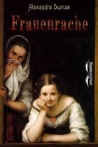 Frauenrache ebook by Alexandre Dumas