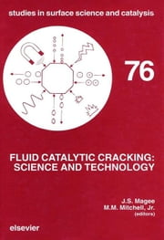 Fluid Catalytic Cracking: Science and Technology ebook by Magee, J.S.