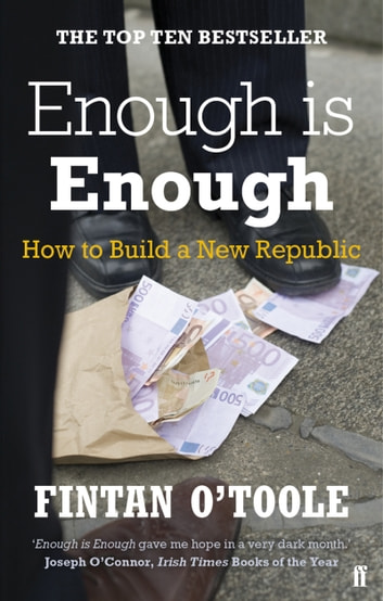 Enough is Enough - How to Build a New Republic ebook by Fintan O'Toole