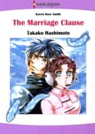 The Marriage Clause (Harlequin Comics) - Harlequin Comics ebook by Karen Rose Smith, Takako Hashimoto