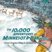 The 10,000 Adventures of Minnesota Dan series - Cross-Country Skiing in Mystical St. Yon's Valley ebook by H. R. Maly
