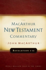 Revelation 1-11 MacArthur New Testament Commentary ebook by John F. MacArthur Jr.