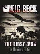 The First Bird: Omnibus Edition (Matt Kearns) ebook by Greig Beck