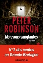 Moissons sanglantes ebook by Peter Robinson, Pierre Reigner