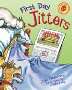First Day Jitters ebook by Julie Danneberg, Judy Love