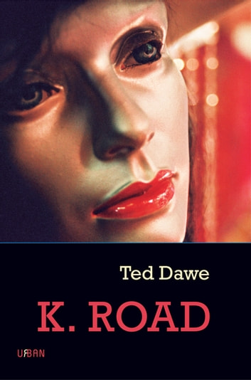 K Road eBook by Ted Dawe