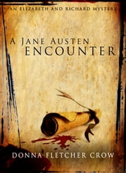 A Jane Austen Encounter - An Elizabeth and Richard Mystery ebook by Donna Fletcher Crow