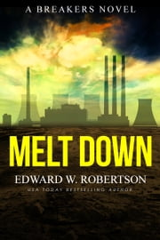 Melt Down ebook by Edward W. Robertson