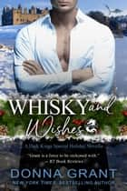 Whisky and Wishes ebook by Donna Grant