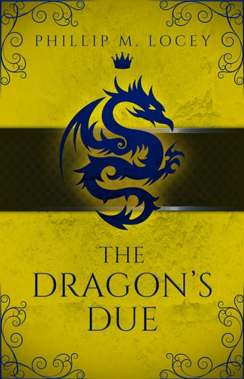 The Dragon's Due ebook by Phillip M. Locey