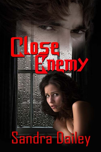 Close Enemy ebook by Sandra  Dailey