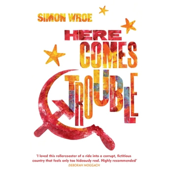 Here Comes Trouble - Shortlisted for the Bollinger Everyman Wodehouse Prize for Comic Fiction audiobook by Simon Wroe