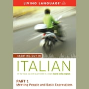 Starting Out in Italian: Part 1--Meeting People and Basic Expressions audiobook by Living Language