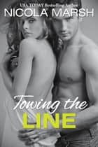 Towing the Line ebook by Nicola Marsh