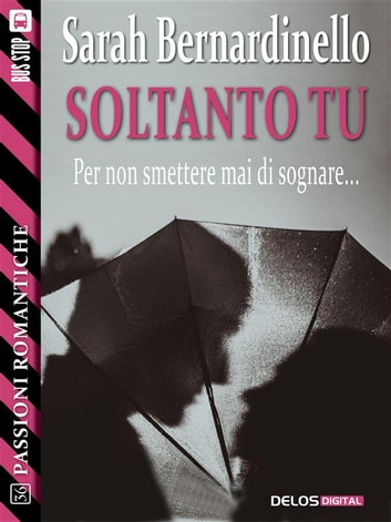 Soltanto tu ebook by Sarah Bernardinello