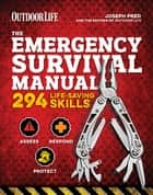 The Emergency Survival Manual ebook by Joseph Pred,The Editors of Outdoor Life