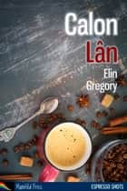 Calon Lan ebook by Elin Gregory