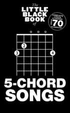 The Little Black Book of 5-Chord Songs ebook by Wise Publications