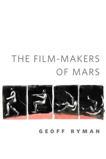 The Film-makers of Mars - A Tor.Com Original ebook by Geoff Ryman