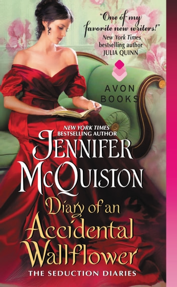Diary of an Accidental Wallflower - The Seduction Diaries ebook by Jennifer McQuiston