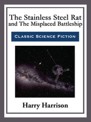 The Stainless Steel Rat and The Misplaced Battleship ebook by Harry Harrison