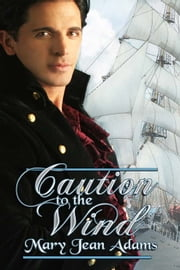 Caution to the Wind ebook by Mary Jean Adams