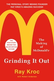 Grinding It Out - The Making of McDonald's ebook by Ray Kroc