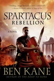 Spartacus: Rebellion ebook by Ben Kane