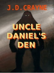 UNCLE DANIEL'S DEN ebook by J. D. CRAYNE