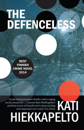 The Defenceless ebook by Kati Hiekkapelto