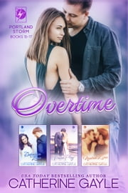 Portland Storm: Overtime ebook by Catherine Gayle