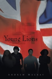 Young Lions ebook by Andrew Mackay
