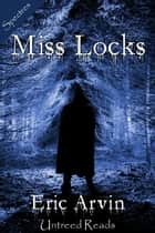 Miss Locks ebook by Eric Arvin